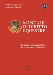 Foto 1 - Il Manuale di Diritto Equestre è il primo manuale in Italia che si occupa delle normative in ambito equestre.
